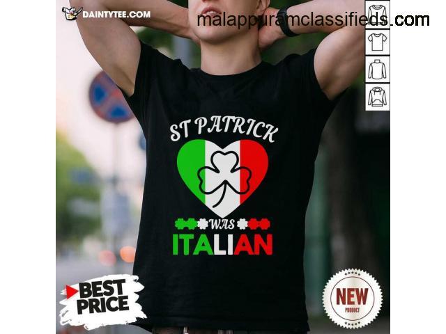 Funny Heart St Patrick Was Italian Shirt
