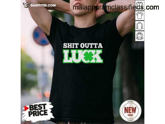 Original Shit Outta Luck St Patricks Day Shirt