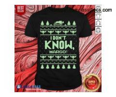 Hot I Don't Know Margo Christmas Shirt