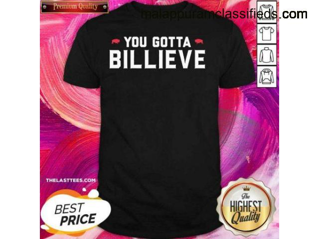 Hot You Gotta Billieve Buffalo Football Shirt