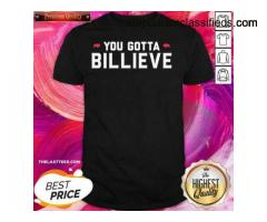 Hot You Gotta Billieve Buffalo Football Shirt