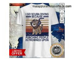 Awesome I Go Scuba Diving Because Punching People Is Fronwned Upon Cát Vintage Shirt