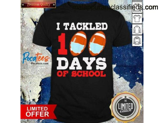 Hot I Tackled 100 Day Of School Tee Shirt