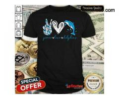 Perfect Peace Love And Dolphins 2021 Shirt